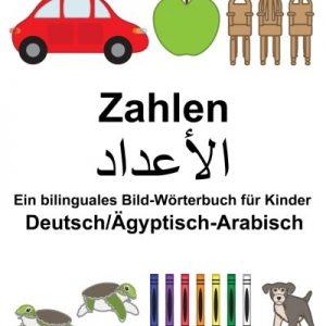Deutsch/Ägyptisch-Arabisch Zahlen Ein bilinguales Bild-Wörterbuch für Kinder (FreeBilingualBooks.com)