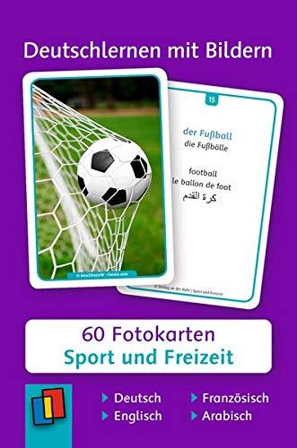 Deutschlernen mit Bildern: Sport und Freizeit: 60 Fotokarten auf Deutsch, Englisch, Französisch und Arabisch