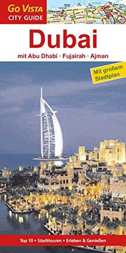 Dubai, Abu Dhabi, Fukairah, Ajman: Reiseführer mit extra Landkarte [Reihe Go Vista] (Go Vista City Guide)