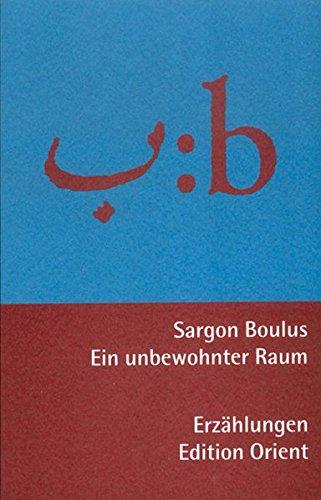 Ein unbewohnter Raum: Erzählungen aus dem Irak (Arabisch-Deutsch) (Zweisprachige Reihe Arabisch-Deutsch)