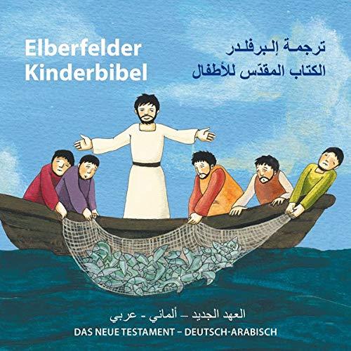 Elberfelder Kinderbibel - Das Neue Testament - Deutsch-Arabisch: Deutsch-Arabisch