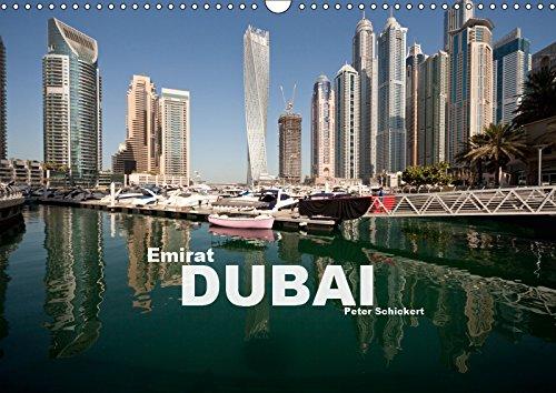 Emirat Dubai (Wandkalender 2019 DIN A3 quer): Die faszinierende arabische Metropole in einem Kalender vom Reisefotografen Peter Schickert. (Monatskalender, 14 Seiten ) (CALVENDO Orte)