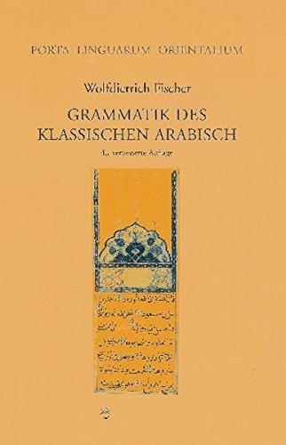 Grammatik des Klassischen Arabisch (Porta Linguarum Orientalium / Neue Serie, Band 11)