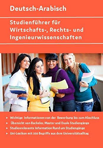 Interkultura Studienführer für Wirtschafts-, Rechts- und Ingenieurwissenschaften Deutsch-Arabisch: Übersicht der Bachelor, Master und dualen ... und Ratgeber / Deutsch-Arabisch)