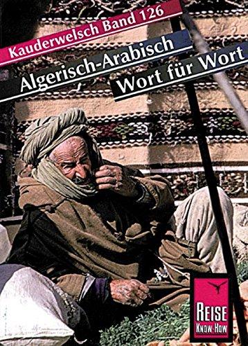 Kauderwelsch, Algerisch-Arabisch Wort für Wort