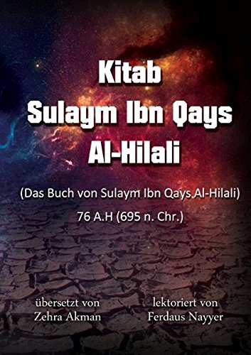 Kitab Sulayim Ibn Qays Al-Hilali: Das Buch von Sulaym ibn Qays Al-Hilali (Deutsch / Arabisch)