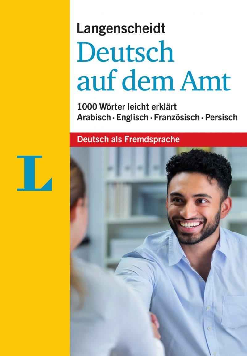 Langenscheidt Deutsch auf dem Amt - Mit Erklärungen in einfacher Sprache: 1.000 Wörter leicht erklärt