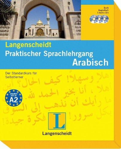 Langenscheidt Praktischer Sprachlehrgang Arabisch - Buch und 3 Audio-CDs + Begleitheft: Der Standardkurs für Selbstlerner (Langenscheidt Praktische Sprachlehrgänge)