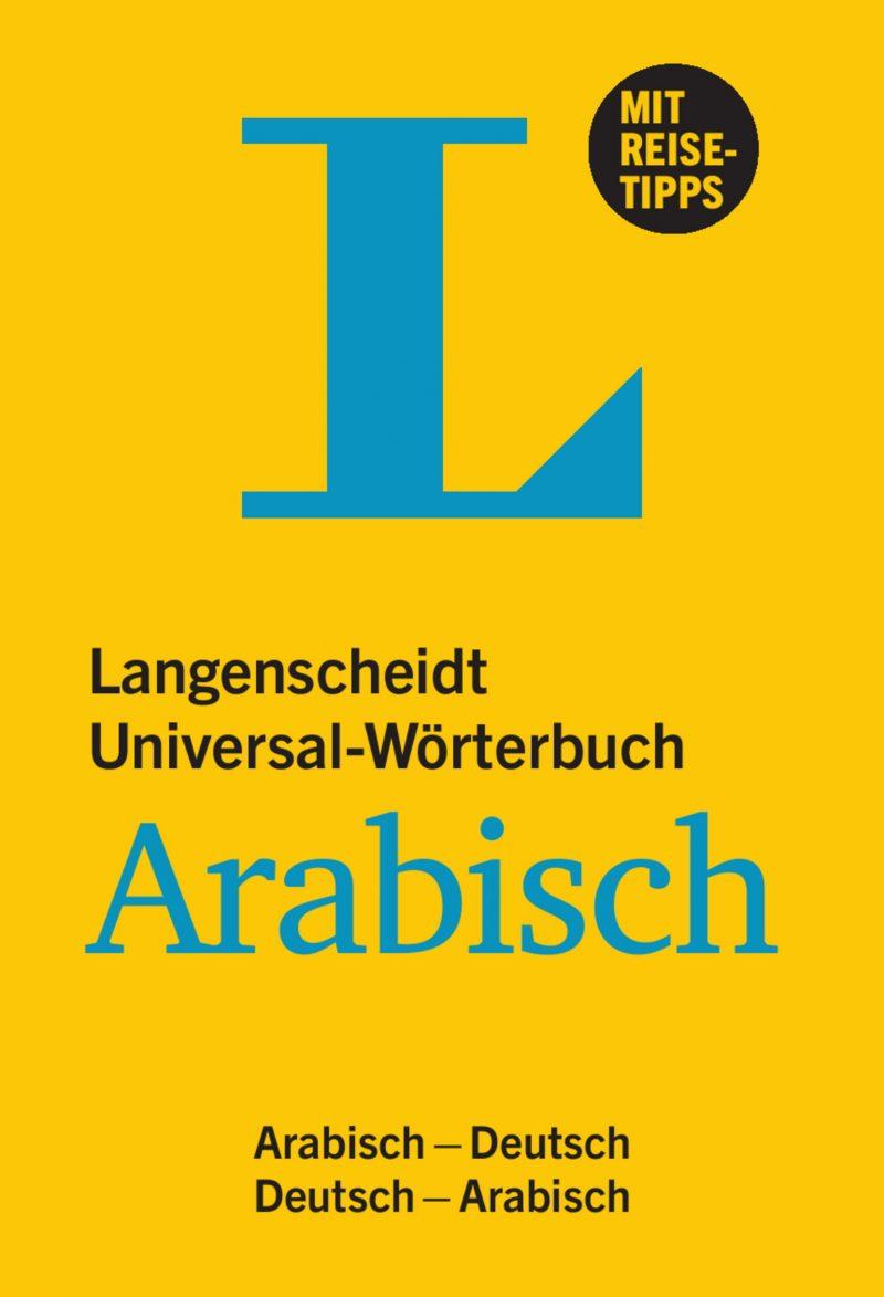Langenscheidt Universal-Wörterbuch Arabisch - mit Tipps für die Reise: Arabisch-Deutsch/Deutsch-Arabisch: Universal-Worterbuch Arabisch-Deutsch, D (Langenscheidt Universal-Wörterbücher)