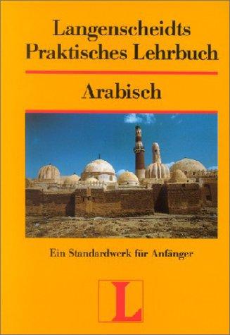 Langenscheidts Praktisches Lehrbuch: Arabisch - Ein Standardwerk für Anfänger
