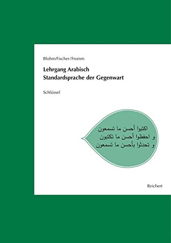 Lehrgang Arabisch. Standardsprache der Gegenwart: Schlüssel zu den Texten, Hörtexten und Übungen