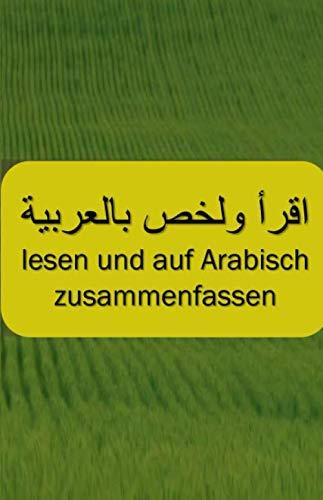 Lesen und auf Arabisch zusammenfassen: Arabische Bücher zusammenfassen