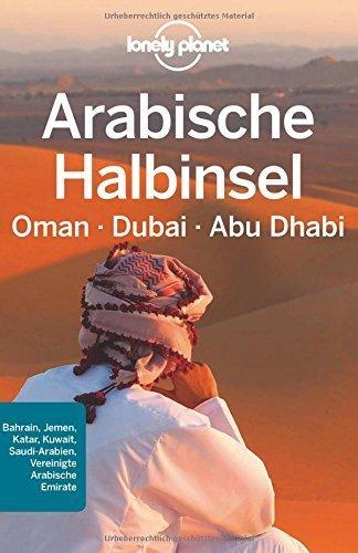 Lonely Planet Reiseführer Arabische Halbinsel, Oman, Dubai, Abu Dhabi von Jenny Walker (9. Januar 2014) Taschenbuch