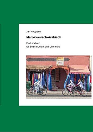 Marokkanisch-Arabisch: Ein Lehrbuch zum Selbststudium und Unterricht