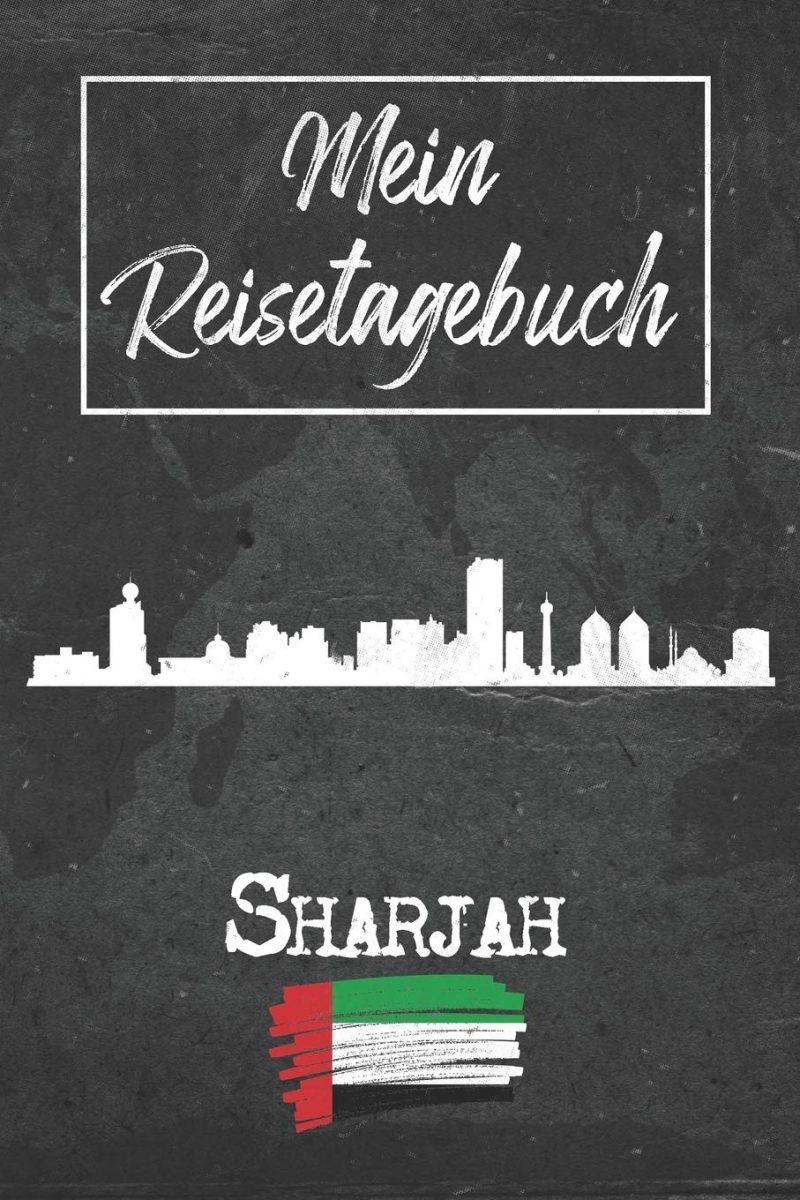 Mein Reisetagebuch Sharjah: 6x9 Reise Journal I Notizbuch mit Checklisten zum Ausfüllen I Perfektes Geschenk für den Trip nach Sharjah (Vereinigte Arabische Emirate) für jeden Reisenden