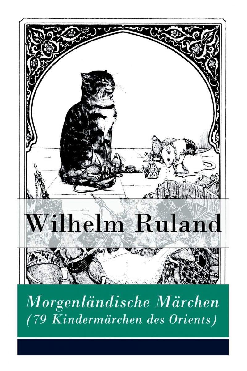 Morgenländische Märchen (79 Kindermärchen des Orients): Altindische Märchen + Arabische Märchen