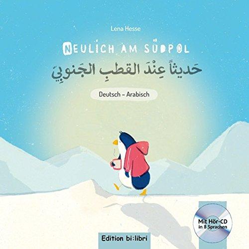 Neulich am Südpol: Kinderbuch Deutsch-Arabisch mit Audio-CD