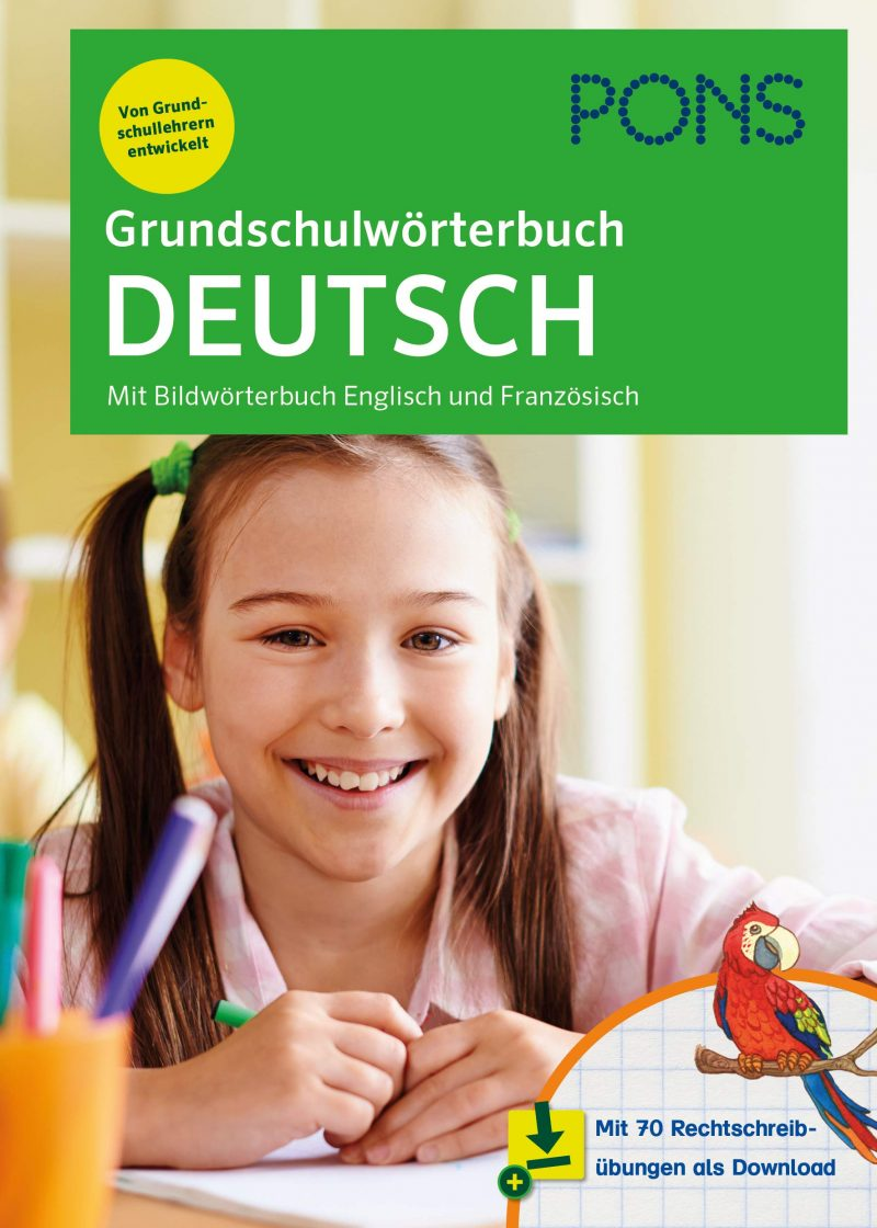 PONS Grundschulwörterbuch Deutsch: Mit Bildwörterbuch Englisch und Französisch – mit 70 Rechtschreibübungen als Download