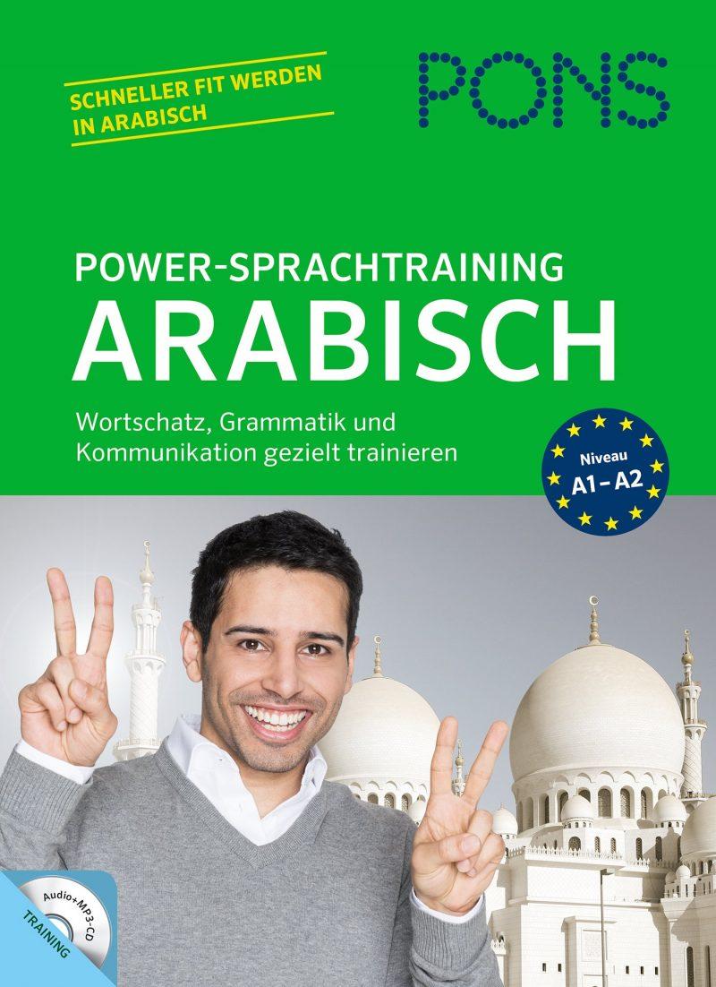PONS Power-Sprachtraining Arabisch: Wortschatz, Grammatik und Kommunikation gezielt trainieren: Wortschatz, Grammatik und Kommunikation gezielt trainieren mit Audio+MP3-CD