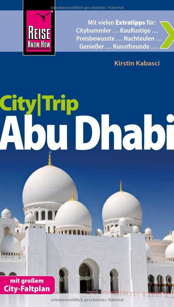 Reise Know-How CityTrip Abu Dhabi: Reiseführer mit Faltplan