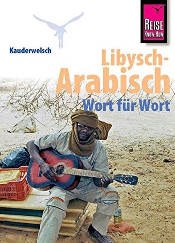 Reise Know-How Sprachführer Libysch-Arabisch - Wort für Wort: Kauderwelsch-Band 218