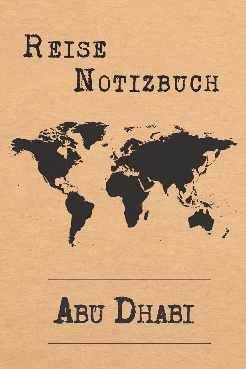 Reise Notizbuch Abu Dhabi: 6x9 Reise Journal I Notizbuch mit Checklisten zum Ausfüllen I Perfektes Geschenk für den Trip nach Abu Dhabi (Vereinigte Arabische Emirate) für jeden Reisenden