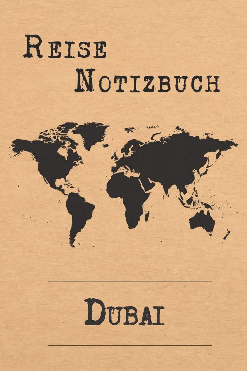 Reise Notizbuch Dubai: 6x9 Reise Journal I Notizbuch mit Checklisten zum Ausfüllen I Perfektes Geschenk für den Trip nach Dubai (Vereinigte Arabische Emirate) für jeden Reisenden