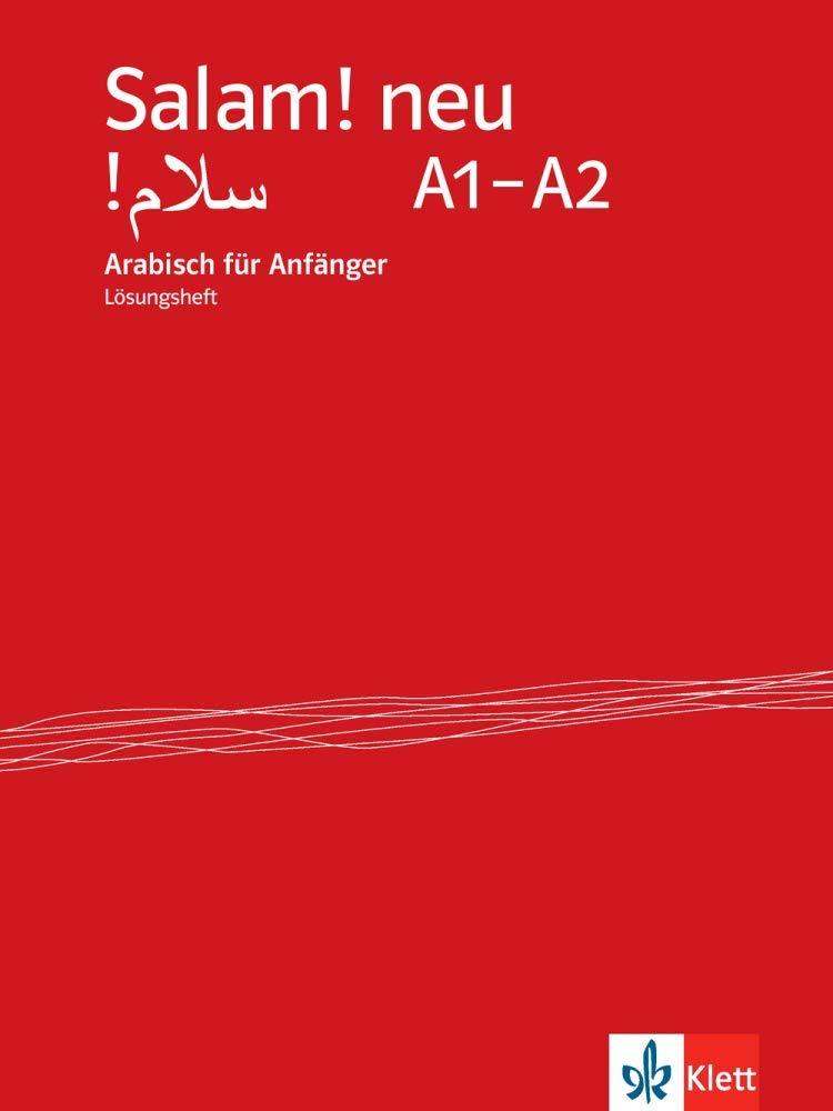 Salam! neu A1-A2: Arabisch für Anfänger. Lösungsheft (Salam! neu: Arabisch für Anfänger)