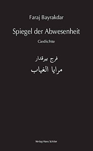 Spiegel der Abwesenheit: Gedichte Arabisch-Deutsch