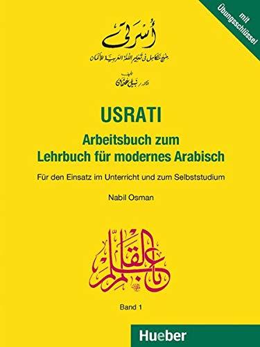 Usrati, Band 1: Für den Einsatz im Unterricht und zum Selbststudium / Arbeitsbuch zum Lehrbuch für modernes Arabisch (Usrati-LehrbuchfürmodernesArabisch)