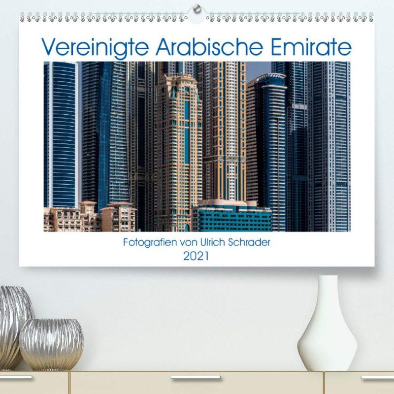 Vereinigte Arabische Emirate 2021 (Premium, hochwertiger DIN A2 Wandkalender 2021, Kunstdruck in Hochglanz)
