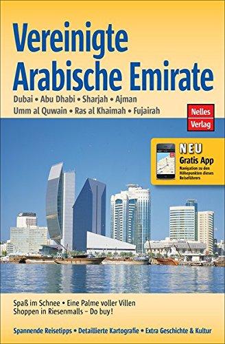 Vereinigte Arabische Emirate: Dubai, Abu Dhabi, Sharjah, Ajman, Umm al Quwain, Ras al Khaimah, Fujairah (Nelles Guide)