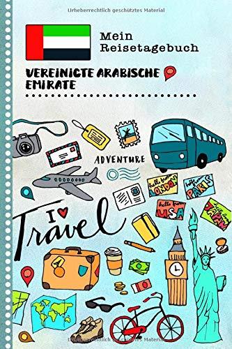 Vereinigte Arabische Emirate Mein Reisetagebuch: Kinder VAE Reise Aktivitätsbuch zum Ausfüllen Eintragen Malen Einkleben - Ferien unterwegs Tagebuch ... - Urlaubstagebuch Mädchen Jungen