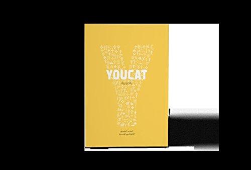YOUCAT Arabisch: Jugendkatechismus der Katholischen Kirche. Mit einem Vorwort von Papst Franziskus
