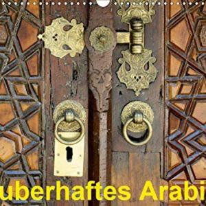 Zauberhaftes Arabien (Wandkalender 2021 DIN A3 quer)