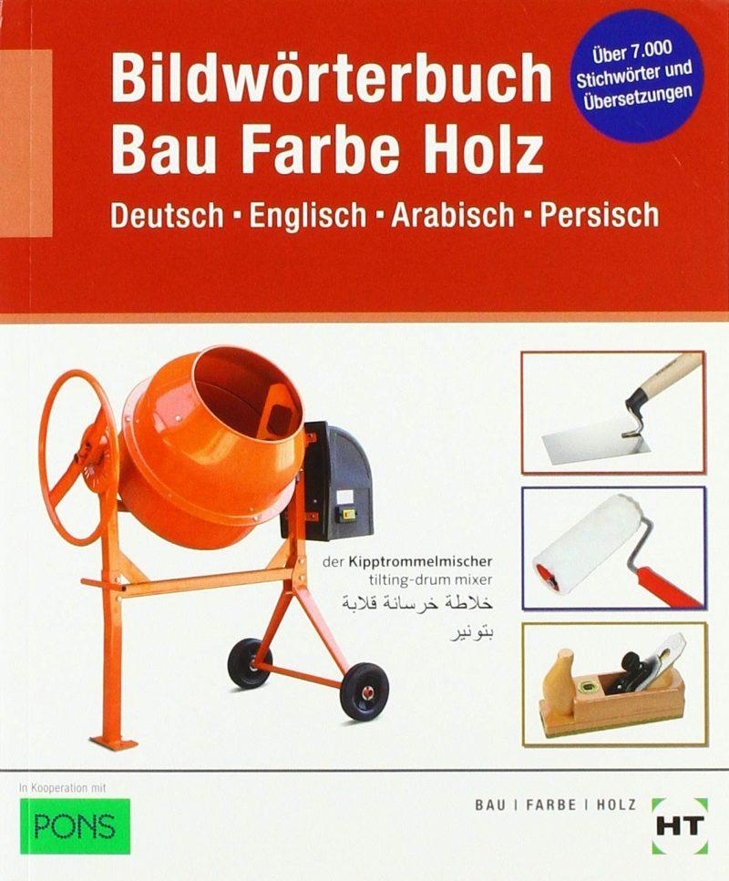 eBook inside: Buch und eBook Bildwörterbuch Bau Farbe Holz: Deutsch Englisch Arabisch Persisch als 5-Jahreslizenz für das eBook