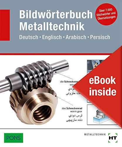 eBook inside: Buch und eBook Bildwörterbuch Metalltechnik: Deutsch Englisch Arabisch Persisch als 5-Jahreslizenz für das eBook