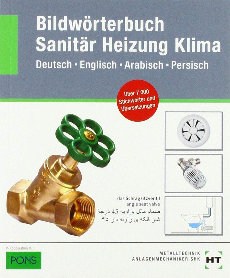 eBook inside: Buch und eBook Bildwörterbuch Sanitär, Heizung, Klima: Deutsch Englisch Arabisch Persisch als 5-Jahreslizenz für das eBook